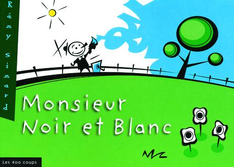 Monsieur Noir Et Blanc Editions Les 400 Coups