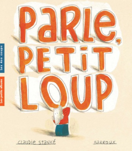 Parle Petit Loup Editions Les 400 Coups