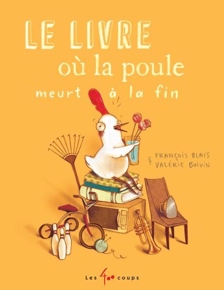 Livre Ou La Poule Meurt A La Fin Le Editions Les 400 Coups