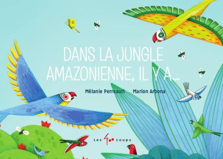 Couverture du livre Dans la jungle amazonienne, il y a...