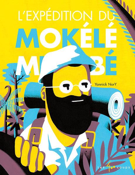 Expédition du Mokélé Mbembé, L' - Éditions les 400 coups